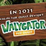Communiqué de Walygator Sud-Ouest